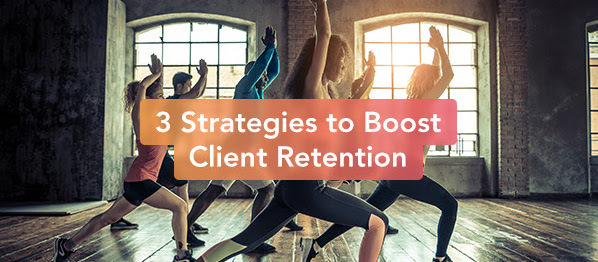 3 Strategies to Boost Client Retention