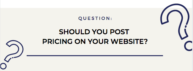 Top Questions: SHOULD YOU POST PRICING ON YOUR WEBSITE?