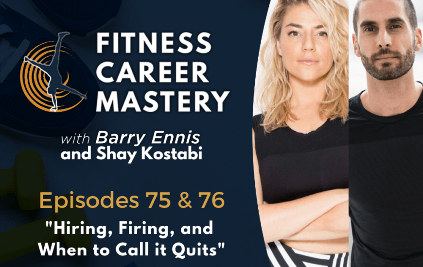 This Week's Recommended Listening: Episode 76 of Fitness Career Mastery – Hiring, Firing, and When to Call it Quits