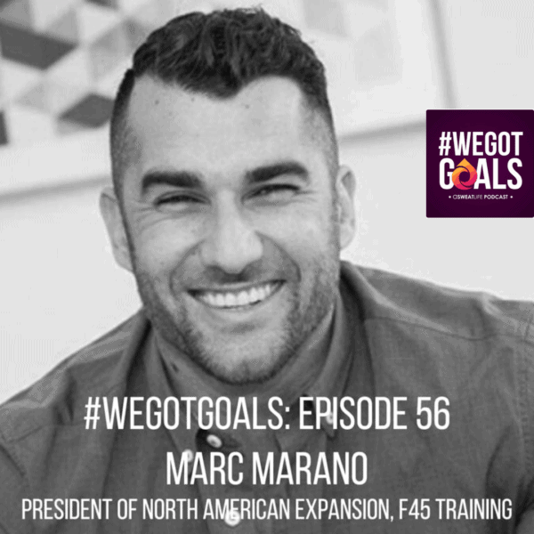 Episode 56 of #WeGotGoals with Marc Marano