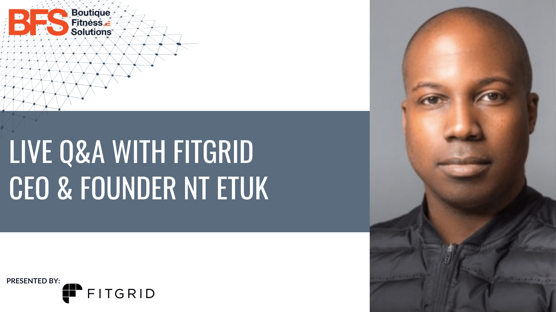 Live Q&A with FitGrid CEO & Founder Nt Etuk